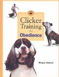 Clicker Training for Obedience Shaping Top Performance--Positively
