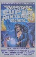Awesome Super Nintendo Secrets