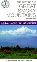The Best of the Great Smoky Mountains National Park: A Hiker's Guide to Trails and Attractio...