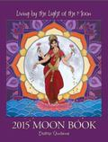 2015 Moon Book : Living by the Light of the Moon