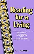 Reading for a Living How to Be a Professional Story Analyst for Film and Television