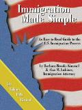 Immigration Made Simple: An Easy-to-Read Guide to the U. S. Immigration Process - Barbara Br...