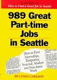 Nine Hundred Eighty Nine Great Part Time Jobs in Seattle: How     to Find Internships, Tempo...