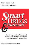 Smart Drugs and Nutrients How to Improve Your Memory and Increase Your Intelligence Using th...