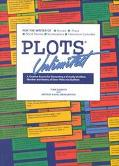 Plots Unlimited For the Writer of Novels, Short Stories, Plays, Screenplays and Television E...