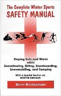 The Complete Winter Sports Safety Manual