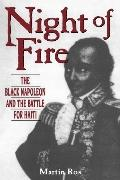 Night of Fire The Black Napoleon and the Battle of Haiti