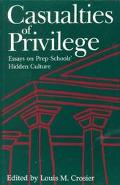 Casualties of Privilege Essays on Prep Schools' Hidden Culture
