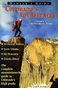 Dawson's Guide to Colorado's Fourteeners: Volume1-The Northern Peaks, the Complete Mountaine...