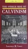 The Other Side of Calvinism