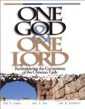 One God & One Lord : Reconsidering the Cornerstone of the Christian Faith