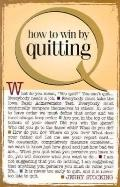How to Win by Quitting