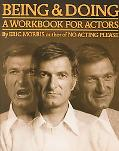 Being and Doing A Workbook for Actors