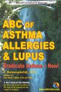 ABC of Asthma, Allergies and Lupus Eradicate Asthma - Now!
