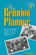 The Reunion Planner: A Step-by-Step Guide Designed to Make Your Reunion a Social and Financi...