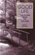 Good Life A Zen Precepts Retreat With Cheri Huber