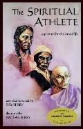 Spiritual Athlete A Primer for the Inner Life