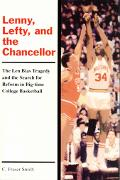 Lenny, Lefty, and the Chancellor The Len Bias Tragedy and the Search for Reform in Big-Time ...