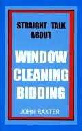 Straight Talk about Window Cleaning Bidding