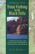 Trout Fishing in the Black Hills A Guide to the Lakes & Streams of the Black Hill of South D...