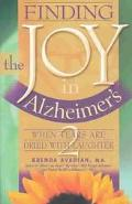 Finding the Joy in Alzheimer's When Tears Are Dried With Laughter