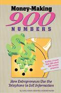Money-Making 900 Numbers: How Entrepreneurs Use the Telephone to Sell Information - Carol Mo...