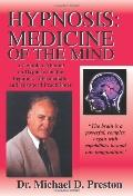 Hypnosis Medicine of the Mind - a Complete Manual on Hypnosis for the Beginner, Intermediate...