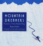 Mountain Dreamers: Visionaries of Sierra Nevada Skiing