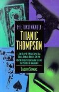 Unsinkable Titanic Thompson