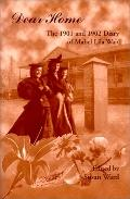 Dear Home The 1901 and 1902 Diary of Mabel Lila Wait
