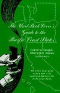 The Used Book Lover's Guide to the Pacific Coast States: California, Oregon, Washington, Ala...