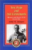 Tent Pegs and 2nd Lieutenants: Memoirs and Stories of the Korean War
