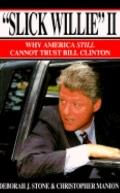Slick Willie II Why America Still Cannot Trust Bill Clinton