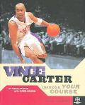 Vince Carter Choose Your Course