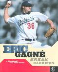 Eric Gagne Break Barriers