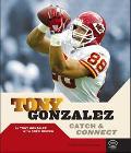 Tony Gonzalez Catch & Connect