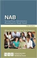 NAB Nursing Home Administrators Examination Study Guide - Fifth Edition