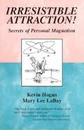 Irresistible Attraction Secrets of Personal Magnetism