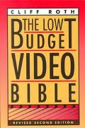 Low Budget Video Bible The Essential Do-It-Yourself Guide to Making Top Notch Video on a Sho...