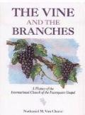 Vine and the Branches A History of the International Church of the Foure Square Gospel