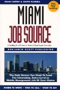 Miami Job Source The Only Source You Need to Land the Internship, Entry-Level or Middle Mana...