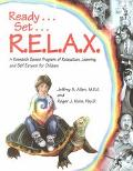 Ready, Set, Relax A Research-Based Program of Relaxation, Learning and Self-Esteem for Children