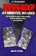 Tornado! 84 Minutes, 94 Lives - John M. O'Toole - Paperback