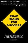 Road Signs for Success 99 Powerful Principles to Guide You on the Road to Personal Achievement