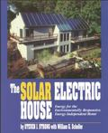 Solar Electric House Energy for the Environmentally-Responsive, Energy-Independent Home