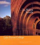 Thirty Miles North: A History of Lake Forest College, Its Town, and Its City of Chicago