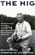 Hig Penn State's Gridiron Legacy  The Bob Higgins & Steve Suhey Families