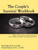 The Couple's Survival Workbook: What You Can Do To Reconnect With Your Parner and Make Your ...