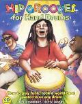 Hip Grooves for Hand Drums How to Play Funk, Rock & World-Beat Patterns on Any Drum