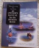 Maintaining the Miracle: an Owner's Manual for the Human Body